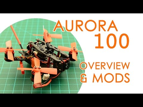 Eachine Aurora 100 - Overview & basic Mods - BEST FOR LESS