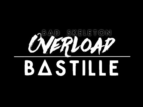 Bastille - Overload  // LYRICS
