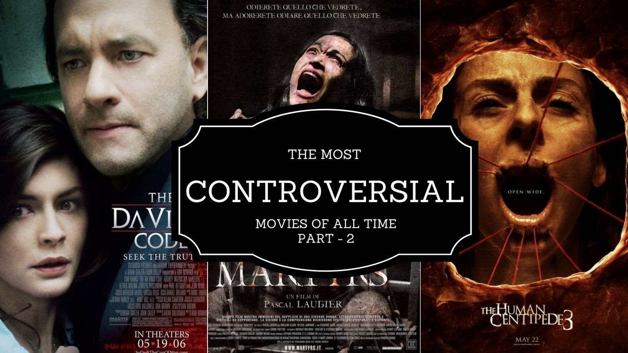 The Most Controversial Films Of All Time - Part 2 -6086