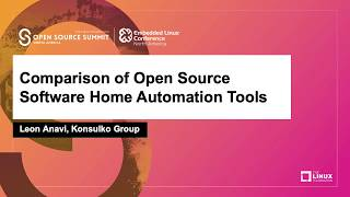 Comparison of Open Source Software Home Automation Tools - Leon Anavi, Konsulko Group