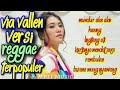 Via Vallen Versi Reggae Terpopuler 2020 - Mundur Alon Alon - Bisane Mung Nyawang Full Album