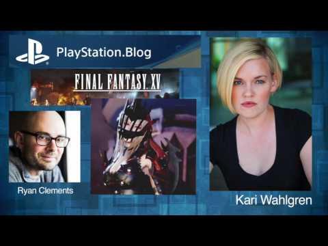 Kari Wahlgren: Playstation Blogcast - Final Fantasy XV