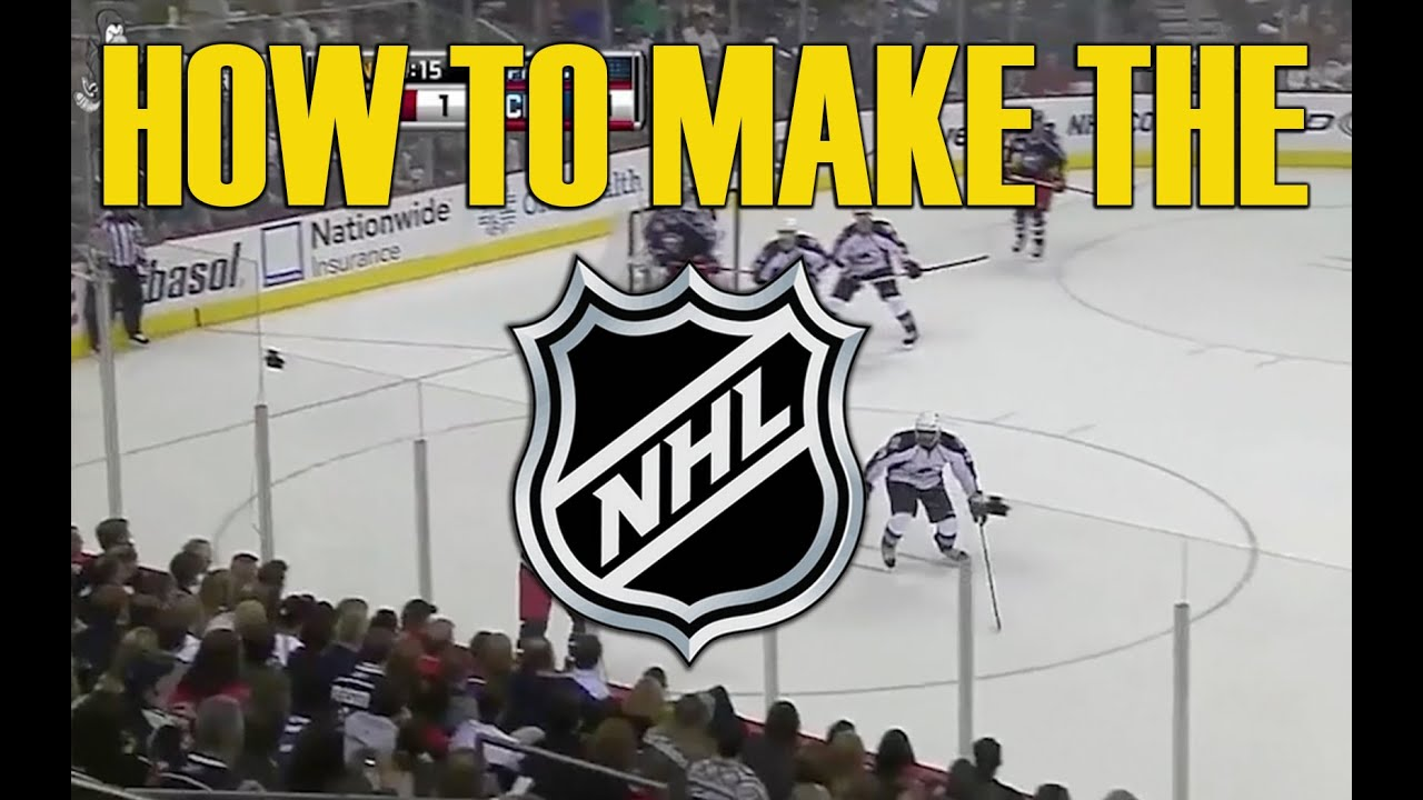 How To Make It The NHL