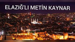 Elazığ'lı METİN KAYNAR