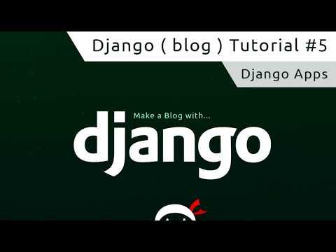 Django Tutorial #5 - Django Apps