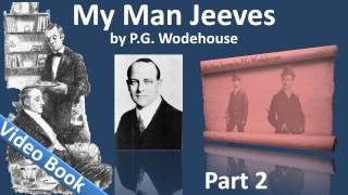 Part 2 - My Man Jeeves Audiobook by P. G. Wodehouse (Chs 5-8)