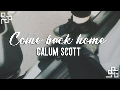 Calum Scott // Come Back Home {sub Español}