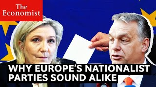 Why Europe's nationalist parties all sound alike
