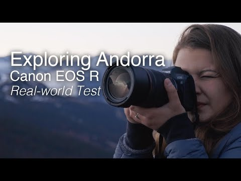 Exploring Andorra with the Canon EOS R | Real-World Review
