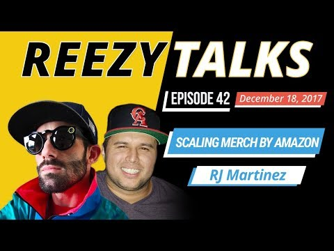 Scaling Merch by Amazon w/ RJ Martinez | REEZY TALKS #42