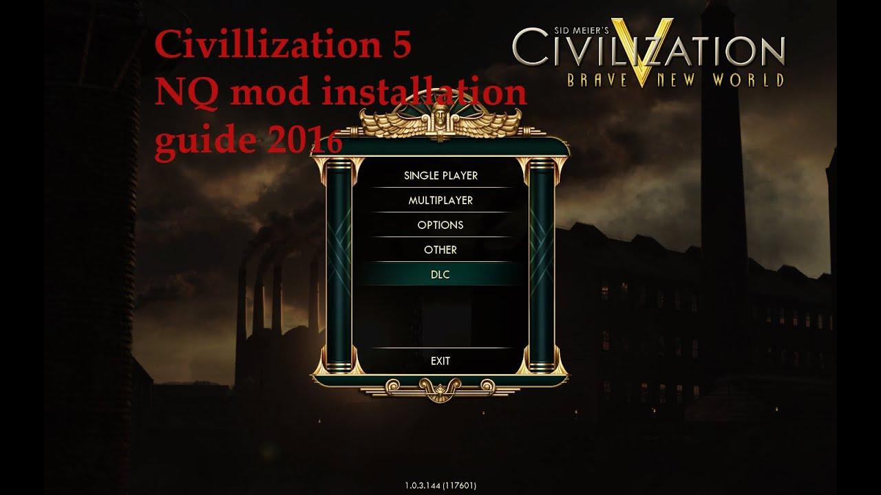 Civ 5 NQ mod installation guide (Still working 2017)