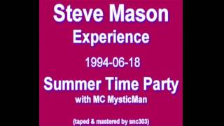 1994-06-18 - Steve Mason Experience (Summer Time Party with MC MysticMan)