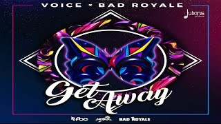 "Voice & Bad Royale - Get Away ""2017 Release"""