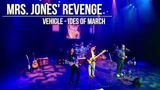 Vehicle - Ides Of March LIVE (tribute cover, Mrs. Jones' Revenge)