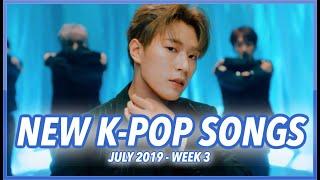 NEW K-POP SONGS | JULY 2019 (WEEK 3)