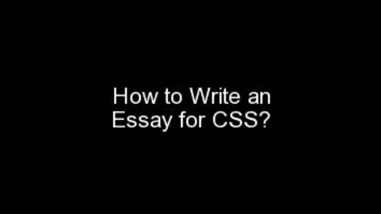 essay writing techniques for css