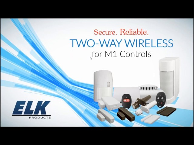Secure.  Reliable.  ELK Two Way Wireless for M1 Controls