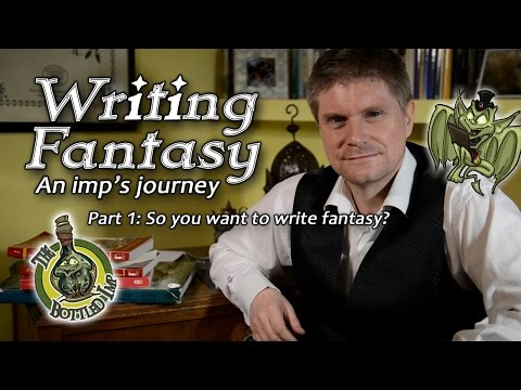 Writing Fantasy: An Imp's Journey. Part 1: So you want to wr