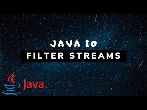 Java IO - Filter Streams (FilterInputStream & FilterOutputStream) [#5]