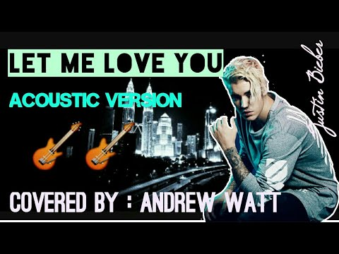 Let Me Love You - Acoustic Version - Justin Bieber - Andrew Watt
