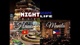 Hanoi, VIETNAM    vs   Manila, PHILIPPINES   I   NIGHTSCAPE  / NIGHTLIFE    (HD VIDEO)
