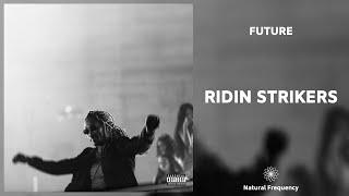 Future - Ridin Strikers (432Hz)