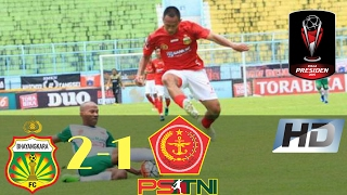 Bhayangkara FC Vs PS TNI 2-1 Piala Presiden All Goals & Highlights 11/02/2017
