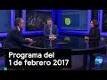 Programa del 1 de febrero 2017 - Es la Hora de Opinar