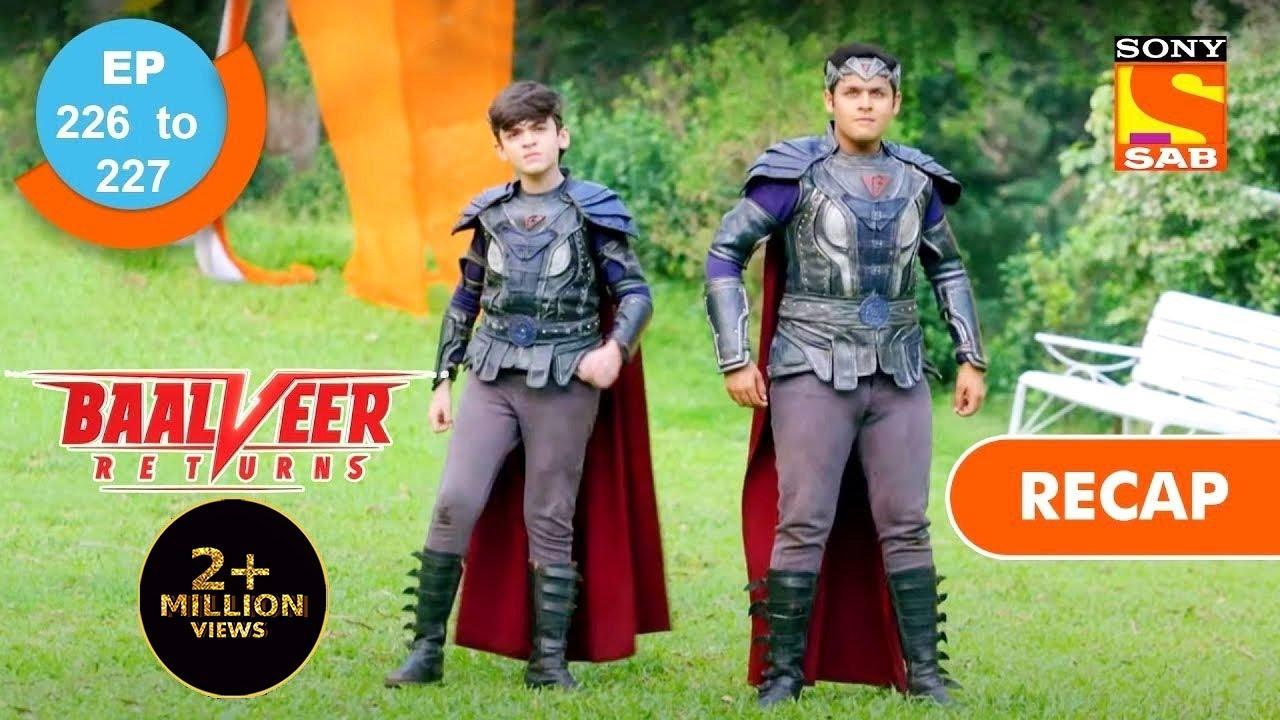 Download Baalveer Returns | बालवीर रिटर्न्स | Ep 226 & 227 | RECAP
