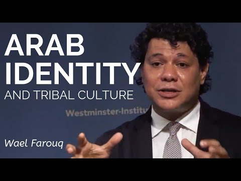 Wael Farouq: Arab Identities and Tribal Culture