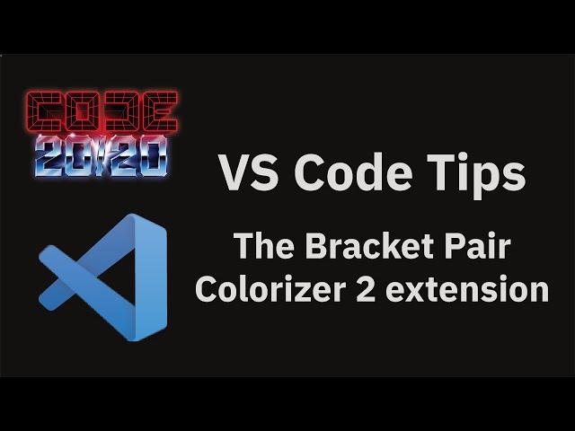 The Bracket Pair Colorizer 2 extension