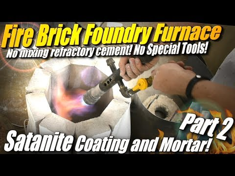 How to Make a Fire Brick Foundry Furnace, Part 2: Applying Satanite as a Mortar/Refractory Coating