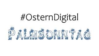 #OsternDigital - Palmsonntag