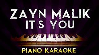 ZAYN - iT's YoU | Higher Key Piano Karaoke Instrumental Lyrics Cover Sing Along