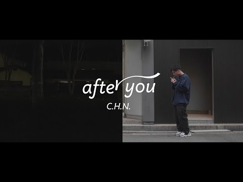C.H.N. / After You ...【Official Music Video】