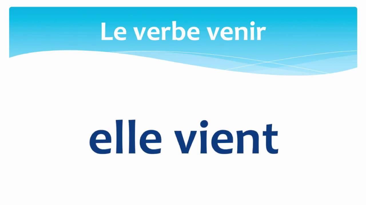 The Verb To Come In French Present Tense Le Verbe Venir En Francais Au Present Youtube