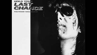 Tsuyoshi Nagabuchi - Hold Your Last Chance