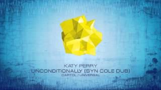 Katy Perry - Unconditionally (Syn Cole Dub)