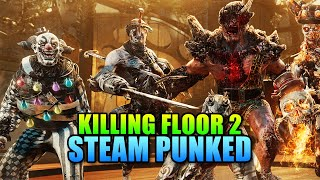 Killing Floor 2 Gets Steam Punked! | Back & Kickin Brass Update