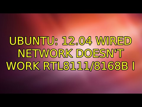 Ubuntu: 12.04 Wired Network Doesn't Work RTL8111/8168B (4 Solutions!!)