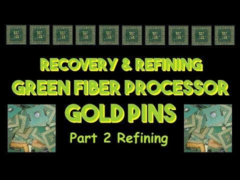 Recovery & Refining Green Fiber Processor Gold Pins Part 2 REFINING