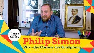 Philip Simon – Wir, die Corona der Schöpfung
