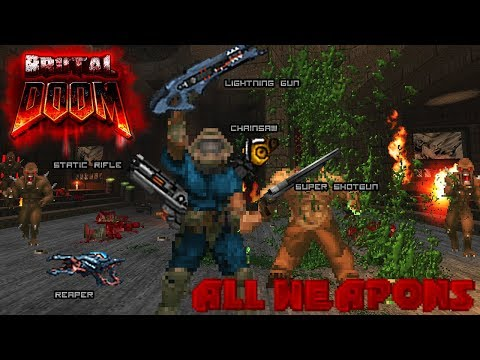BRUTAL DOOM 2016 Arsenal -  All Weapons Showcase & Explanation