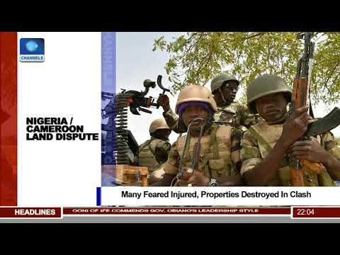 Nigeria/Cameroon Land Dispute: Many Feared Injured, Properties Destroyed In Clash