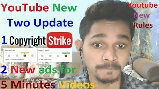 New Update : Good News Youtube introduced New Ads for 5 Minutes Videos & Copyright Rule Changed