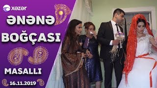 Ənənə Boğçası  -  Masallı  (16.11.2019)