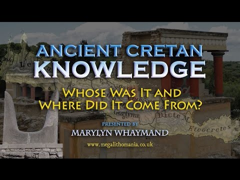 Marylyn Whaymand: Ancient Cretan Knowledge - Whose Was It & Where Did It Come From? FULL LECTURE