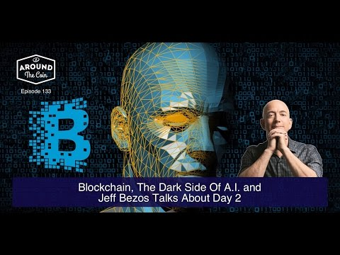 Fintech Podcast Episode 133   Blockchain, The Dark Side of AI and Jeff Bezos Talks About Day 2