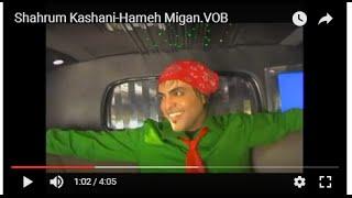 Shahrum Kashani-Hameh Migan.VOB