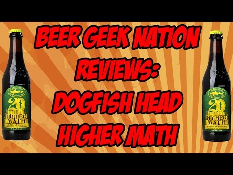 Dogfish Head Higher Math (Worst Beer Of The Year?) | Beer Geek Nation Craft Beer Reviews